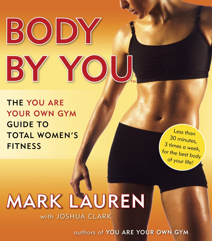 You Are Your Own Gym – это комплекс коротких тренировок с весом собственного тела от Марка Лорена Вас ждут 30 эффективных упражнений для всех групп мышц